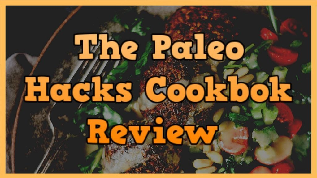 The Paleohacks Cookbook Review - Who Is Suitable For Paleo Diet