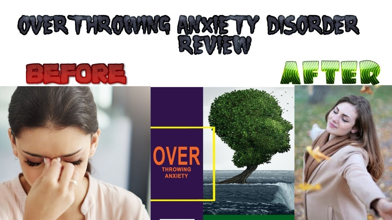 Overthrowing anxiety disorder review