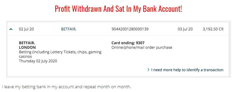 He leaves his betting bank in his account and repeat month and month